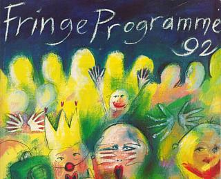 From Mhairi Mackenzie-Robinson's intro to the 1992 Fringe Programme: 'Who would have thought that, in a period of economic depression and worldwide recession, the Edinburgh Festival Fringe would flourish, grow and blossom into the most spectacular celebration of the arts that Scotland has seen...' Ah, nostalgia.
